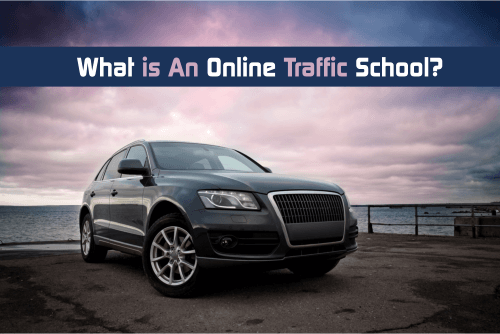 What is An Online Traffic School?