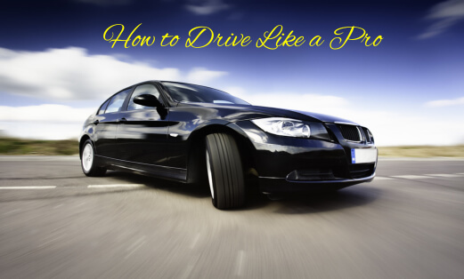 How to Drive Like a Pro